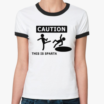 Женская футболка Ringer-T Caution: this is Sparta