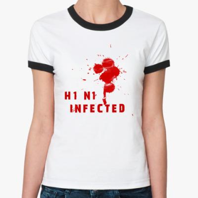 Женская футболка Ringer-T A_H1N1 Infected