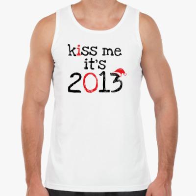 Майка Надпись Kiss me - it's 2013!
