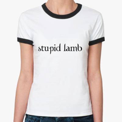Женская футболка Ringer-T Stupid lamb