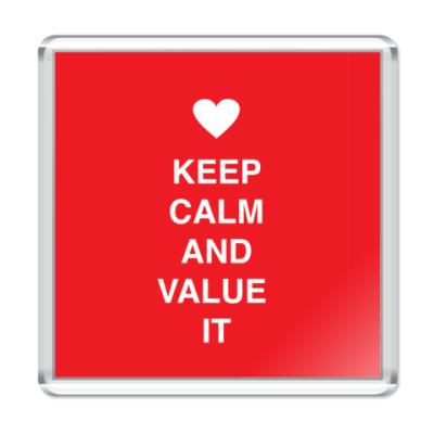 Магнит Keep calm and value it