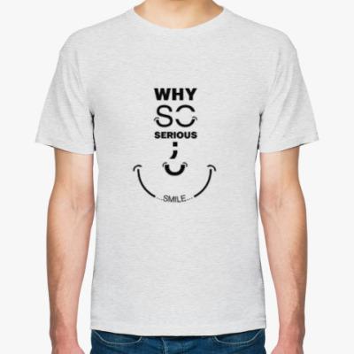 Футболка Why So Serious? Smile!
