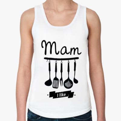 Женская майка 'Mam I like'