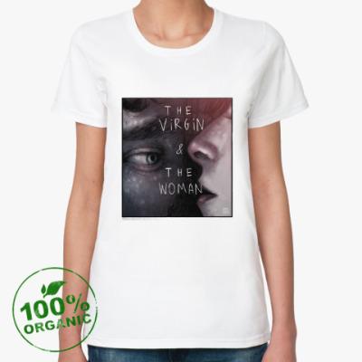 Женская футболка из органик-хлопка The virgin & The woman