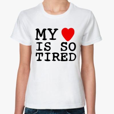 Классическая футболка My Heart Is So Tired