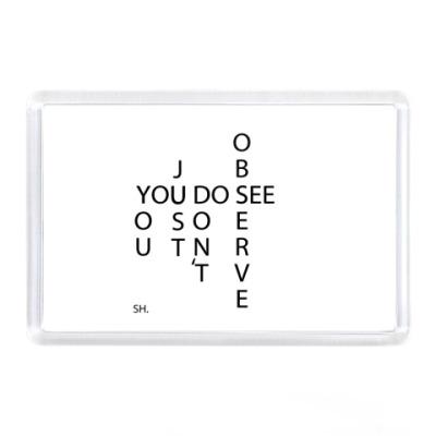 Магнит Вы смотрите, но не наблюдаете