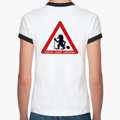 Женская футболка Ringer-T Осторожно,норвежские Тролли!