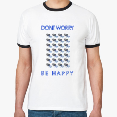 Футболка Ringer-T Dont Worry Be Happy