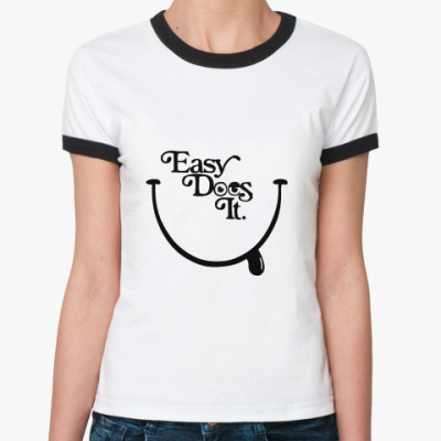 Женская футболка Ringer-T Easy Does It