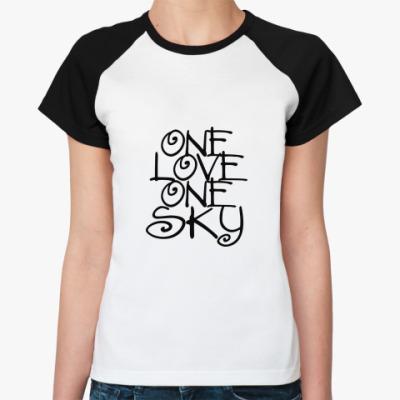 Женская футболка реглан ONE love, ONE sky