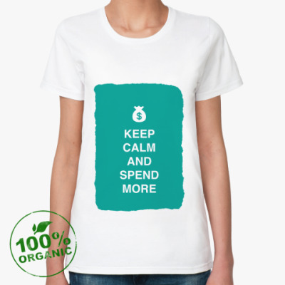 Keep calm and spend more
