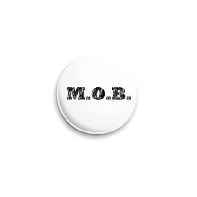 Значок 25мм M.O.B.
