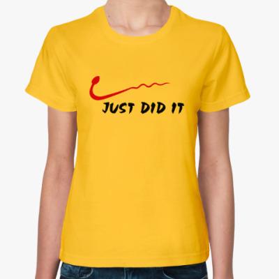 Женская футболка Просто сделал это