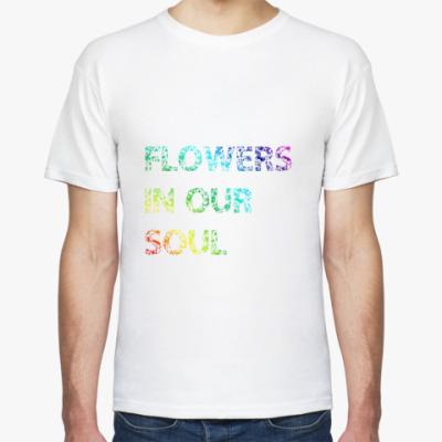 Футболка Flowers in ou soul