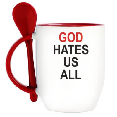 Кружка с ложкой Бог ненавидит нас всех