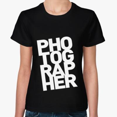 Женская футболка  ФОТОГРАФ