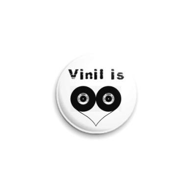 Значок 25мм  Vinil is love