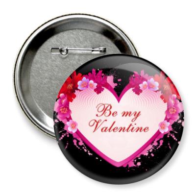 Значок 75мм Be My Valentine