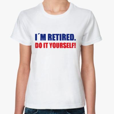 Классическая футболка  I'm retired