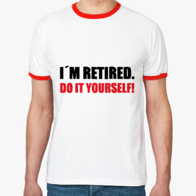 Футболка Ringer-T  I'm retired