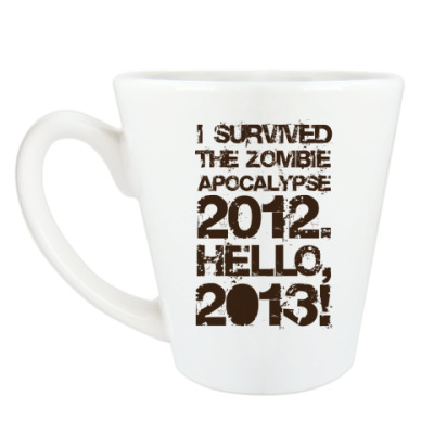 Чашка Латте I survived 2012. Hello, 2013!