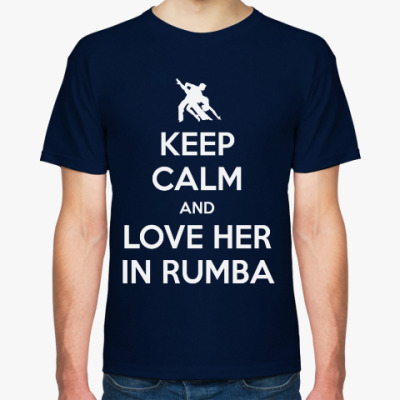 Keep Calm And Love Her In Rumba