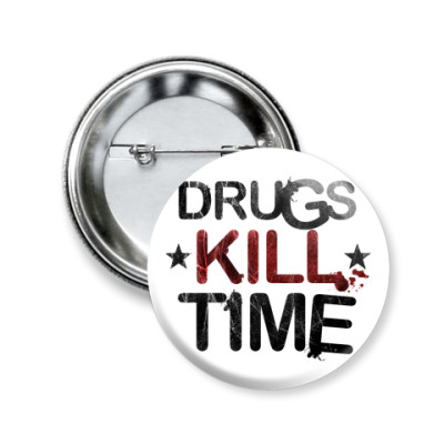 Значок 50мм DRUGS KILL TIME ( 50 мм)