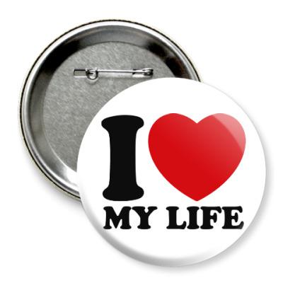 Значок 75мм Люблю свою жизнь