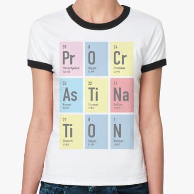 Женская футболка Ringer-T Procrastination