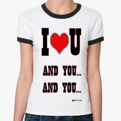 Женская футболка Ringer-T And You