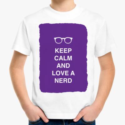 Детская футболка Keep calm and love a nerd