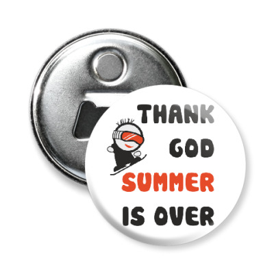 Магнит-открывашка Thank God summer is over