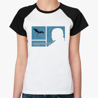 Женская футболка реглан Daenerys