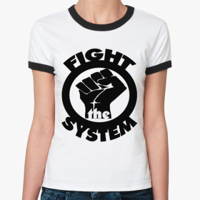 Женская футболка Ringer-T Fight the Sys Ж()