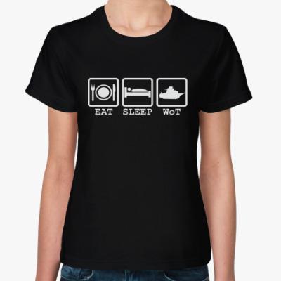 Женская футболка Eat Sleep WoT