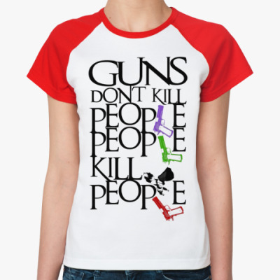 Женская футболка реглан Guns don't kill Регл Ж(б/к)