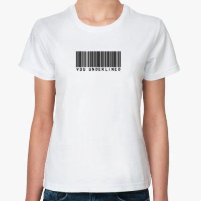 Классическая футболка You underlined
