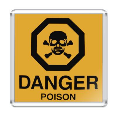 Магнит  DANGER poison