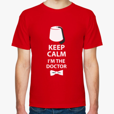 Keep calm! I'm the Doctor