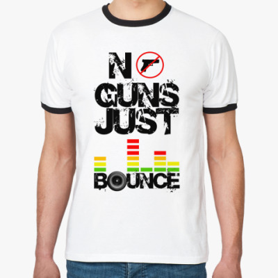 Футболка Ringer-T No Guns Just Bounce