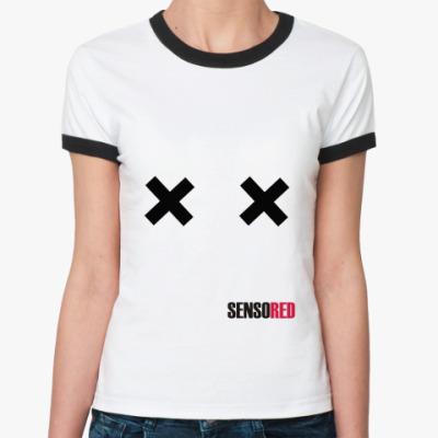 Женская футболка Ringer-T SENSORED