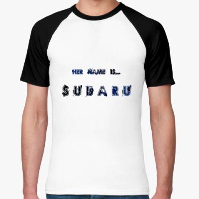 Футболка реглан  Her name is SUBARU