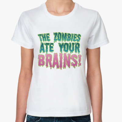 Классическая футболка the Zombie ate your brains!