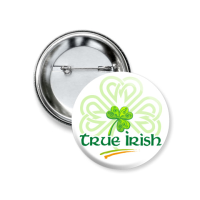 Значок 37мм True Irish