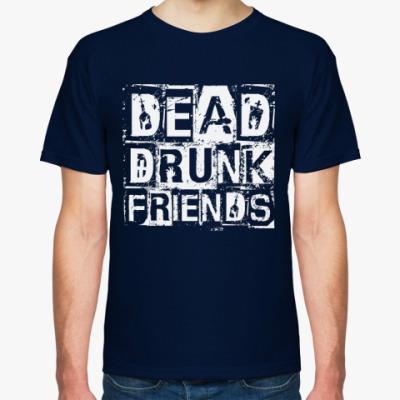 Футболка Dead Drunk Friends
