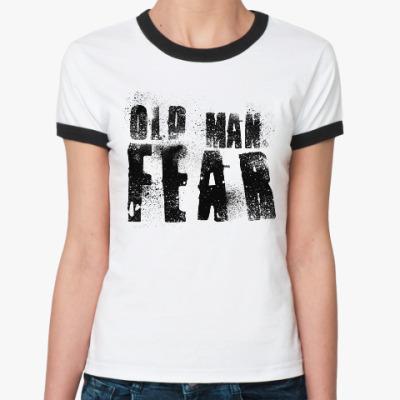 Женская футболка Ringer-T Old Man Fear