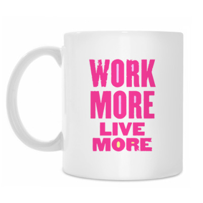 Кружка  Work More Live More