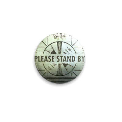 Значок 25мм Please Stand By