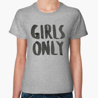 Женская футболка Girls only