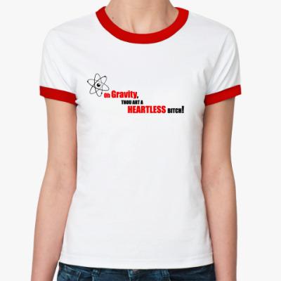 Женская футболка Ringer-T oh,gravity